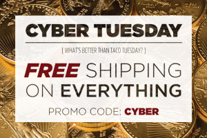 Cyber Tuesday? Why not! FREE SHIPPING on Everything!