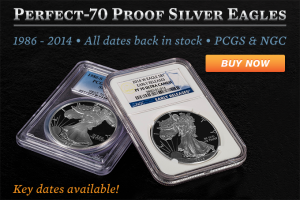 Perfect-70 Proof Silver Eagles Available!!!
