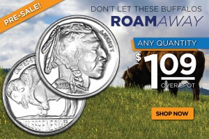 Pre-Sale! 1 oz Silver Buffalo Rounds $1.09 Over Spot – Any Quantity!